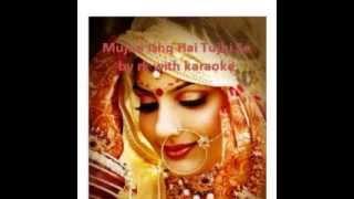 Mujhe Ishq Hai Tujhi Se by rk wd karaoke