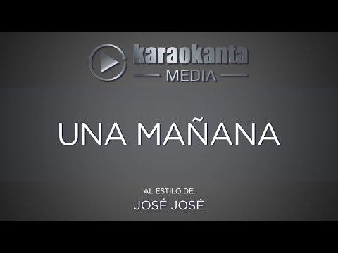 Karaokanta - José José - Una mañana