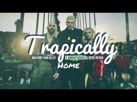 Machine Gun Kelly X Ambassadors & Bebe Rexha - Home (Trapically Remix)