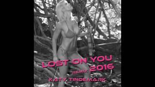Katy Tindemark - Lost on You - Remix 2016