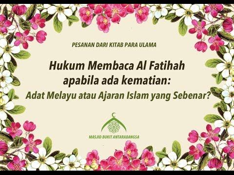 Hukum Membaca Al Fatihah apabila ada Kematian: Adat Melayu atau Ajaran Islam yang Sebenar?