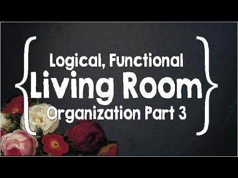 Logical, Functional Organizing Part 3- Living Room/Homeschool Room
