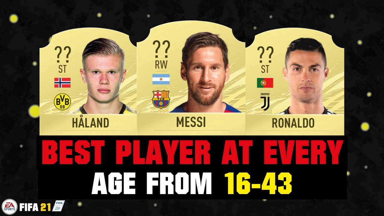 FIFA 21 | BEST PLAYER AT EVERY AGE FROM 16-43! 😱🔥| FT. MESSI, RONALDO, HALAND... etc