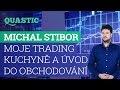 Trading kuchyně a úvod do tradingu s Michalem Stiborem