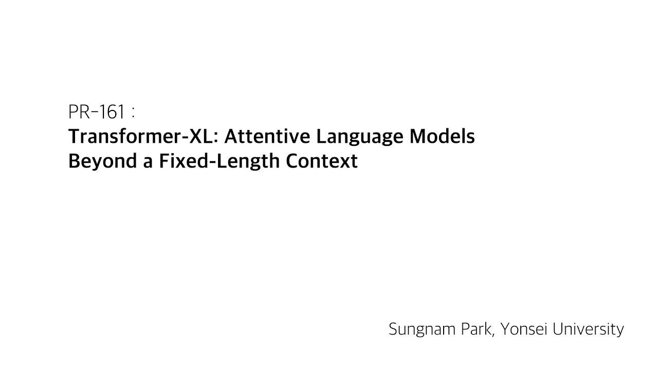 PR-161: Transformer-XL: Attentive Language Models Beyond a Fixed-Length  Context