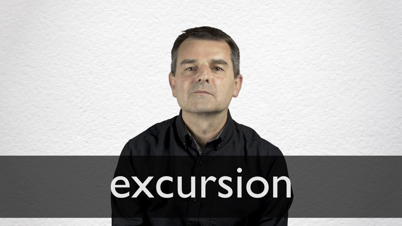 How to pronounce EXCURSION in British English