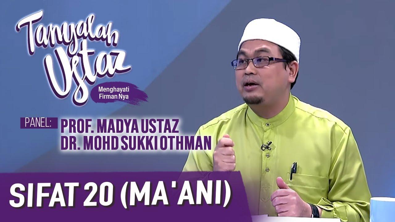 Download Tanyalah Ustaz (2020) | Akidah: Sifat 20 (Ma'ani) (Sun, Dec 20)