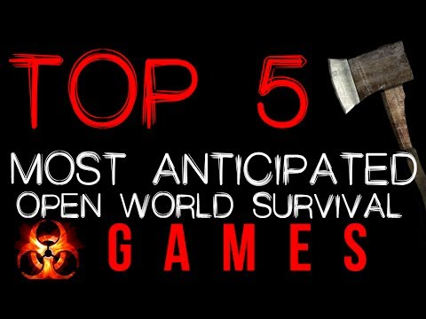 TOP 5 - Most Anticipated Open-World Survival Games of 2014