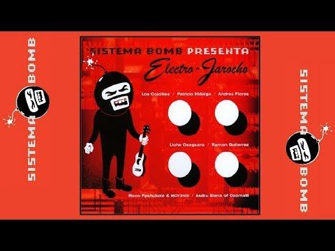 SISTEMA BOMB PRESENTA ELECTRO-JAROCHO // Sistema Bomb
