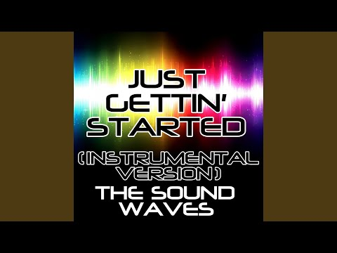 Just Gettin' Started (Instrumental Version)
