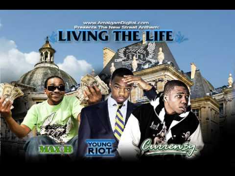 Living The Life - Max B, Young Riot, Curren$y (www.AmalgamDigital.com)