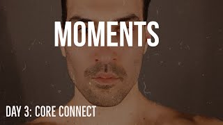 DAY 3 CORE CONNECT: MOMENTS BY JOSHUA LIPSEY