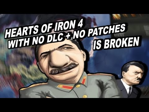 Hearts Of Iron 4 With NO DLC or PATCHES is BROKEN