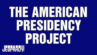 The American Presidency Project | JEOPARDY!