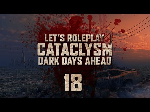 "Cataclysm: Dark Days Ahead | Ep 18 ""Bad Glow"""