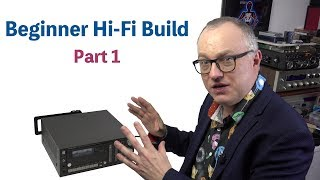 Beginner Budget Hi-Fi Build: Part 1