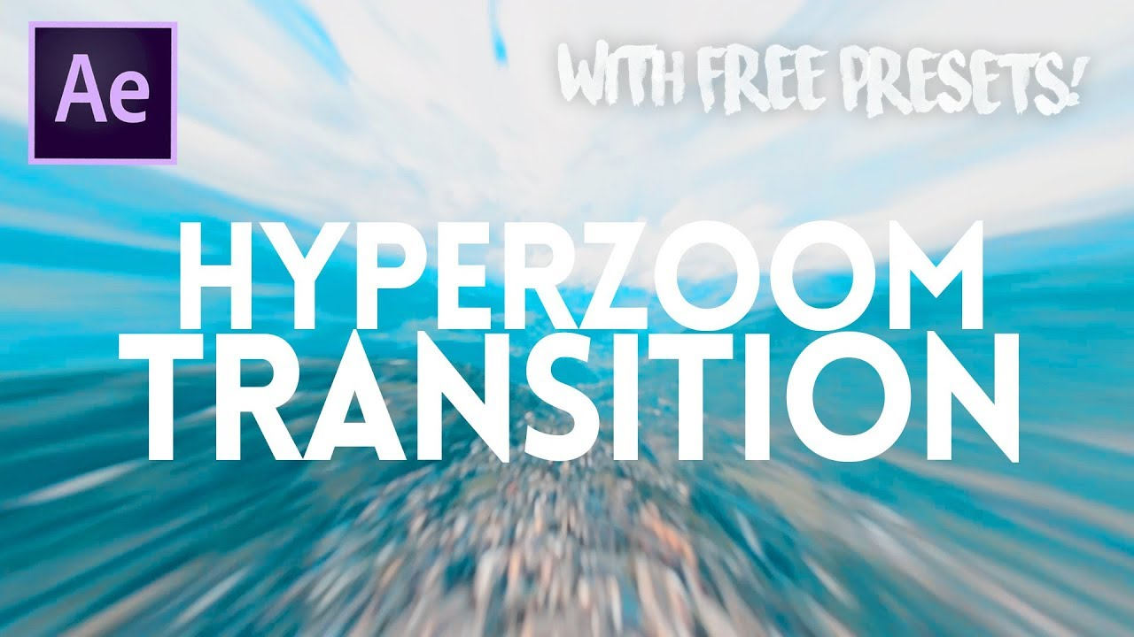 QUICK HYPERZOOM TRANSITION (with FREE preset) - Adobe After Effects