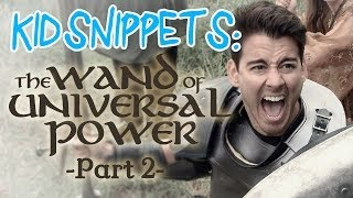 """Kid Snippets: """"The Wand of Universal Power: Part 2"""" (Imagined by Kids)"""