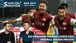 AIA Singapore Premier League 2019 season Preview   Sport On! Singapore [s1 ep1]