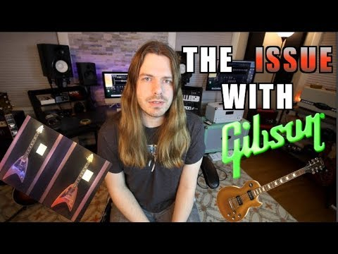 The Issue With Gibson ( Is It All Their Fault?)