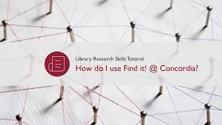 How do I use Find It! @ Concordia? (Library Research Skills Tutorial)