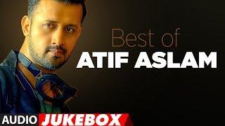 BEST OF ATIF ASLAM TOP 10 BOLLYWOOD SONGS JUKEBOX 2018