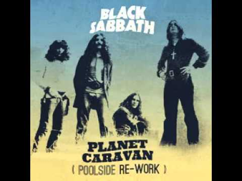 Black Sabbath - Planet Caravan (Poolside Re-work)