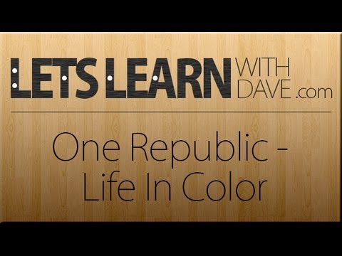 Lets Learn One Republic Life In Color Guitar Lesson Youtube