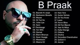 B Praak - B Praak All New Songs 2021 - B Praak Best Bollywood Songs 2021