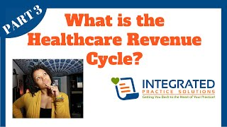 Part 3 of 8 - what is the healthcare revenue cycle? // in this video we deep dive into cycle from a provider and organizati...