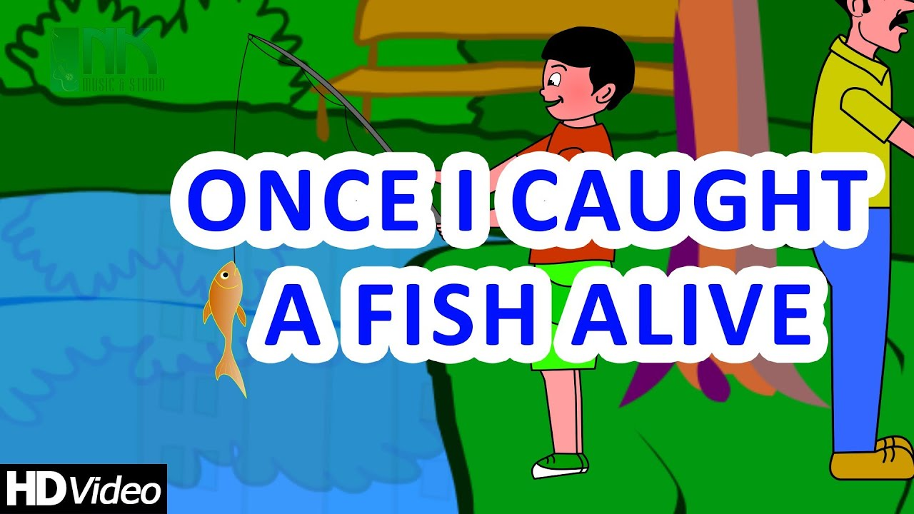 12345 once i caught a fish alive nursery rhymes for for Once i caught a fish alive