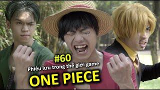 [VIDEO #60] Phiêu Lưu Trong Thế Giới Game ONE PIECE | Hải Tặc Đại Chiến | Anime & Manga | Ping Lê