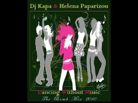 Elena Paparizou - Dancing Without Music (The Bomb Mix By Dj Kapa)