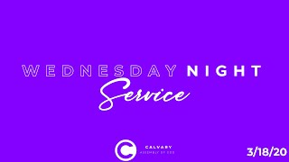 Wednesday Night Service - 3/18/20