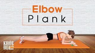 Tạm biệt bụng mỡ cấp tốc cùng bài tập bụng #6 Elbow Plank | KhoeDep.vn
