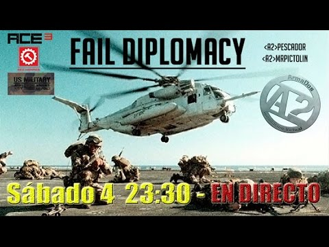 [ArmA III] Fail Diplomacy - En Directo Multicámara