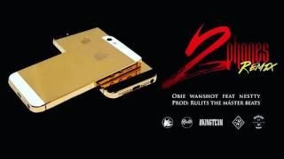 ObiewanShot - 2 Phones Ft. Nestty (Kevin Gate Remix) Prod. Rulits TMB