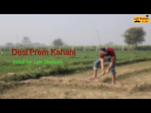 Desi Prem Kahani   Valentines s Day special     Lalit Shokeen Films