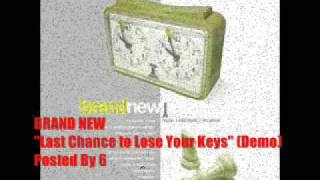 Brand New - Last Chance to Lose Your Keys (Demo)