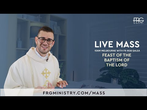 Live Mass on the Feast of the Baptism of Our Lord with Fr. Rob Galea 10/01/2021