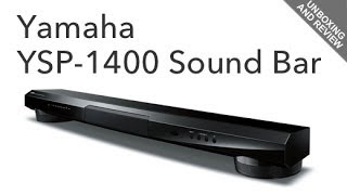 Yamaha YSP-1400 Unboxing and Review