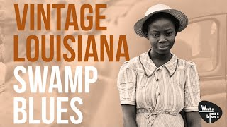 Louisiana Swamp Blues - Birth of Rhythm & Blues Playlist, down in Loui