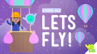 Let's Fly!: Crash Course Kids 26.2