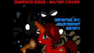 Diamond Dogs (Euro Dirt Vocal Mix) - Wuten Cover
