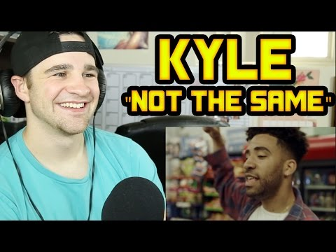 Kyle - Not the Same REACTION!!!