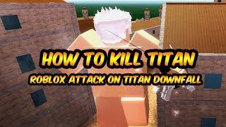 How to kill titan? - roblox attack on titan downfall tutorial