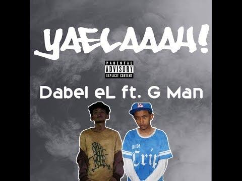 Dabel eL ft. G Man - yaelaaah (Lyric Video)