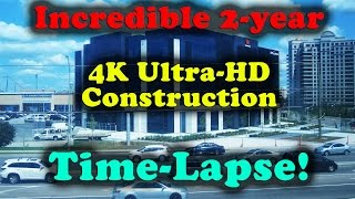 Incredible 2-year Ultra-hd 4k Construction Time-lapse!