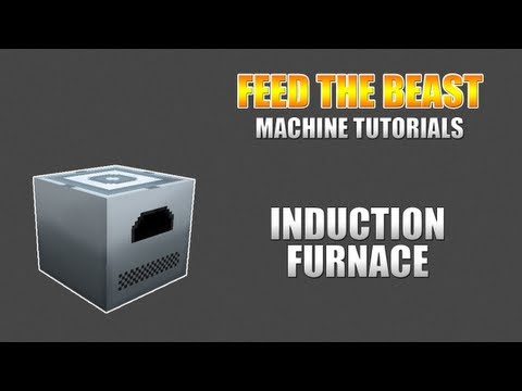 Feed The Beast :: Machine Tutorials :: Induction Furnace