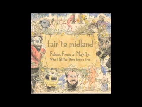 Fables From A Mayfly:What I Tell You Three Times Is True (Full Album) - Fair To Midland